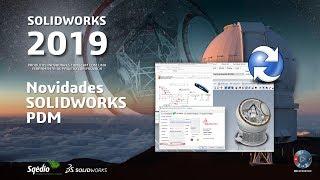 Novidades SOLIDWORKS PDM 2019 - Gestão de informação de projeto