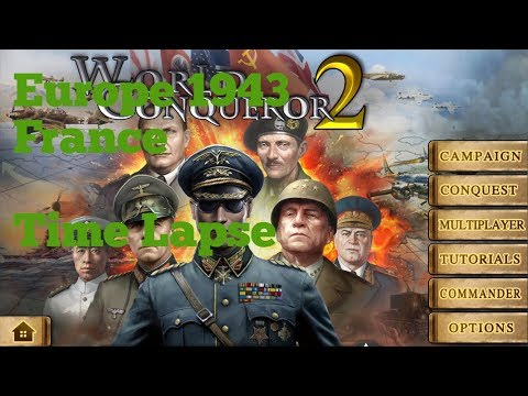 World Conqueror 2 Conquer Europe 1943 France Time Lapse