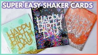 RIDICULOUSLY EASY SHAKER CARDS / DIY Birthday Card Ideas