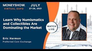 Learn Why Numismatics and Collectibles Are Dominating the Market