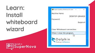Learn SuperNova: How to install the Whiteboard Wizard