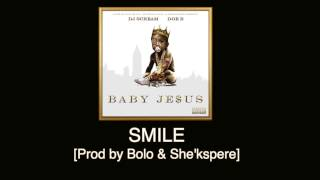 Doe B - Smile [Prod by Bolo & She'kspere] Baby Je$us