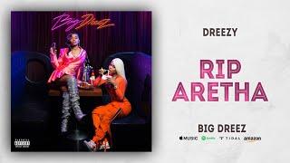 Dreezy   RIP Aretha (Big Dreez)