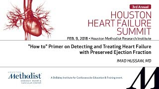 How to Detect and Treat Heart Failure with Preserved Ejection Fraction (IMAD HUSSAIN, MD)