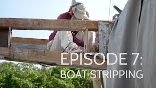 Boat stripping (Episode 7)