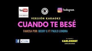Cuando te bese - Becky G Ft Paulo Londra (Karaoke)