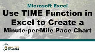 Use Excel Time Function to Make a Minute-per-Mile Pace Chart and Timing Band for Your Next Race