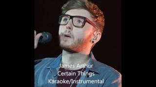 James Arthur  Certain Things (KaraokeInstrumental)