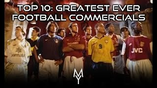 TOP 10 GREATEST FOOTBALL COMMERCIALS OF ALL TIME