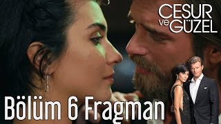 Cesur ve Güzel 6. Bölüm Fragman