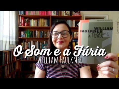 Desbravando Colossos: O Som e a Fúria, de William Faulkner