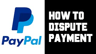 Paypal How To Dispute a Transaction - Paypal How To Chargeback - Paypal How To Get Your Money Back