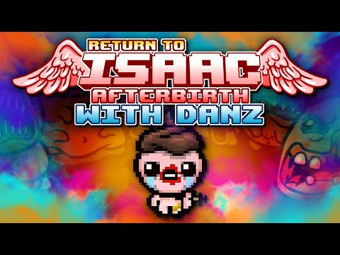 ABBY NORMAL Return to Isaac: Afterbirth with Danz | Episode 2