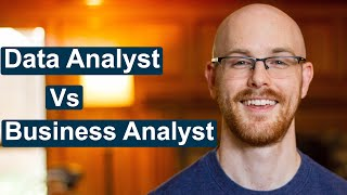 What is better data analyst or business analyst