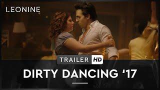 Dirty Dancing '17 Film Trailer