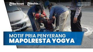 Motif Penyerang Mapolresta Yogyakarta, Mengaku Dapat Bisikan Gaib untuk Temui Sri Sultan