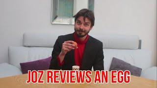 Joz Reviews An Egg