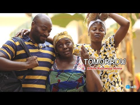 Tomorrow - New 2018 Latest Nollywood Movie [BLOCKBUSTER]