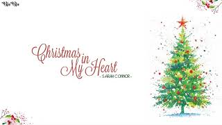 [Vietsub + Kara] Christmas In My Heart - Sarah Conner | Nhạc Giáng Sinh Bất Hủ