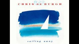 Chris De Burgh - Sailing Away