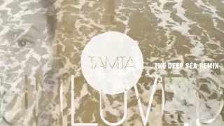 Tamta - Unloved - The Deep Sea Remix - Official Audio Release