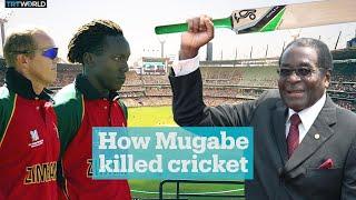 How Robert Mugabe Killed Zimbabwe Cricket