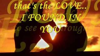 The love I found in you..