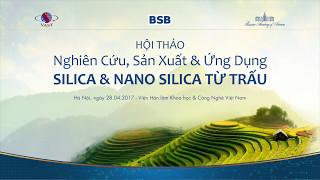 VOV1- Sản xuất Sillica và Nano Sillica từ trấu: Hướng đi mới cho việc ứng dụng khoa học công nghệ tr