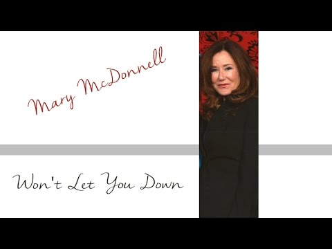 Won't Let You Down - Mary McDonnell