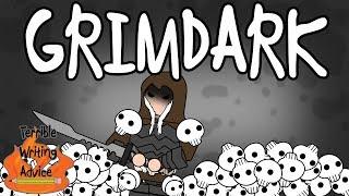 GRIMDARK – Terrible Writing Advice