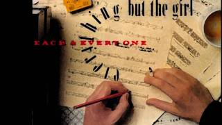 """""""Each and everyone"""" - Everything But The Girl (live)"""