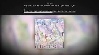 かめりあ(Camellia) - Together forever, my lovely lovely video game cartridges // heart of android
