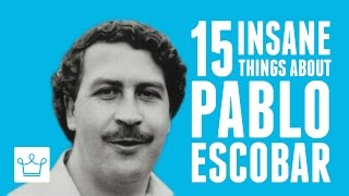 15 Insane Things You Didn't Know About Pablo Escobar - dooclip.me