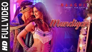 Full Video: Mundiyan Song | Baaghi 2| Tiger Shroff | Disha Patani |Ahmed K | Sajid N | Navraj, Palak