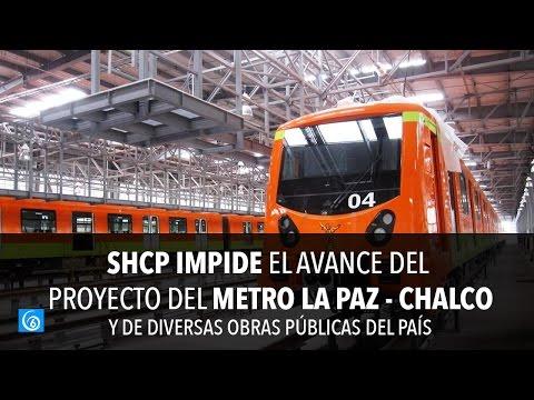 SHCP retiene recursos para el proyecto del Metro La Paz - Chalco y de diversas obras del país