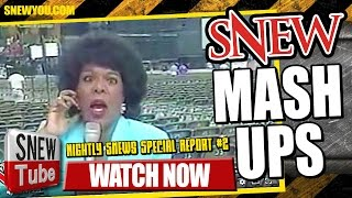 SNEW MASH UPS - Nightly Snews Special Report #2