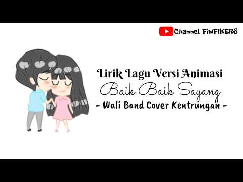 , title : 'Lirik Baik Baik Sayang - Wali Band |VERSI ANIMASI+KENTRUNGAN| By FIKERS'
