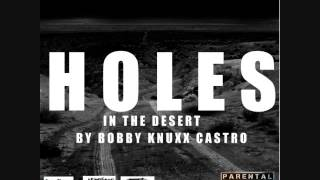 Bobby Knuxx Castro-Holes In The Desert