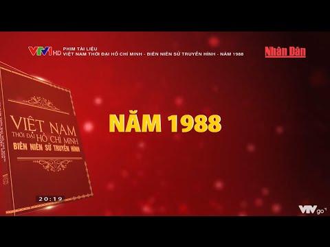Phim tài liệu: Việt Nam thời đại Hồ Chí Minh - Biên niên sử truyền hình - Năm 1988