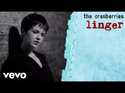 Linger (1993) (Song) by The Cranberries