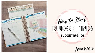 How to Start Budgeting | Budgeting 101 | My Budget Process from Start to Finish | Sara Marie |