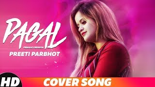 Pagal Cover Song  Preeti Parbhot