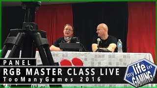 RGB Master Class Live at TooManyGames 2016 :: Q & A Panel
