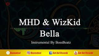MHD   Bella (feat. WizKid) Instrumental (reProd. By BossBeatz)