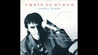 TENDER HANDS - CHRIS  DE BURGH