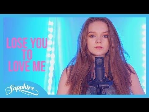 Selena Gomez Lose You To Love Me Sapphire Cover Lyrics