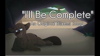 """I'll Be Complete"" Briarlight. (ORIGINAL WARRIOR CATS SONG)"