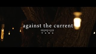 Against The Current & Taka - Dreaming Alone