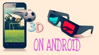 How to Watch 3D movies on Android