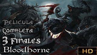 Bloodborne Película Completa Todas Las Cinemáticas Jefes Gameplay Y Los 3 Finales  Español